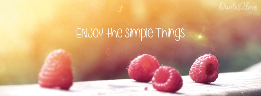 Facebook cover photo, ENJOY the Simple Things