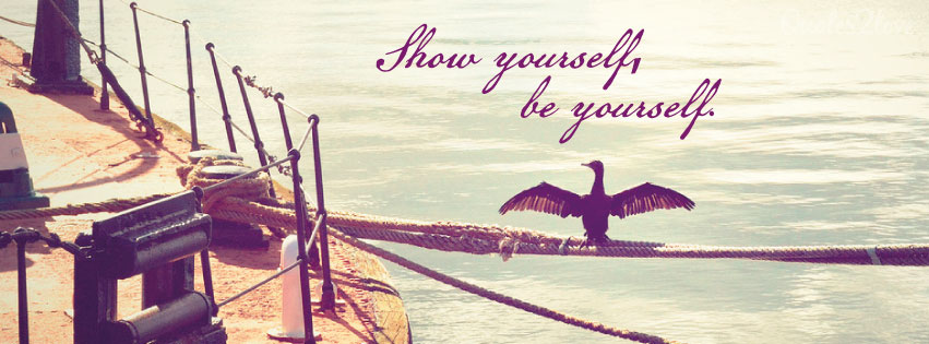 Facebook cover photo, show yourself, be yourself
