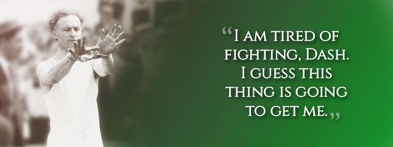 Harry Houdini's last words