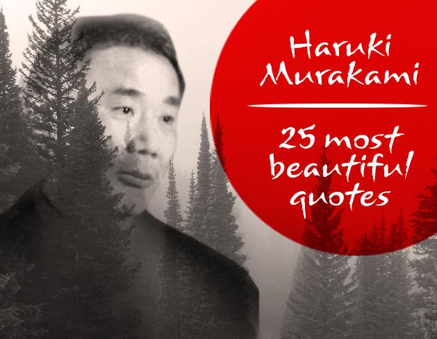 HARUKI MURAKAMI QUOTES